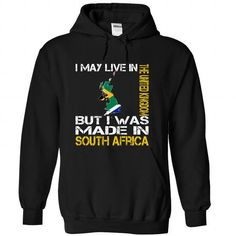 I May Live in the United Kingdom But I Was Made in South Africa T Shirts, Hoodie Sweatshirts