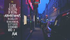 Anonymous in the big city - girl quote photography Paris France street lights night - Roxi Albescu Night Light Quotes, Night Quotes Thoughts, City Girl Quotes, City Lights Quotes, Paris Quotes, Street Quotes, View Quotes, Memories Quotes, Night City