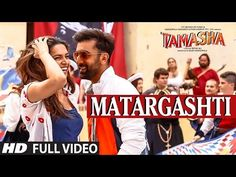 MATARGASHTI full VIDEO Song | TAMASHA Songs 2015 | Ranbir Kapoor, Deepika Padukone | T-Series - YouTube