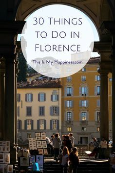 30 Things to Do in Florence, Italy | This Is My Happiness