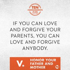 God knows us so well! He set aside a whole commandment about possibly the hardest practice of unconditional love and forgiveness, our parents. {The irony that I'm a parent too now is not lost on me} Mars Hill, Love And Forgiveness, 10 Commandments, Love You Mom, Unconditional Love, Forgiving Yourself, You Are The Father, Beautiful Words, Ministry