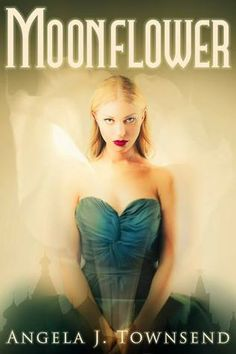 Moonflower by Angela J. Townsend | Publisher: Clean Teen Publishing | Publication Date: March 31, 2014 | #YA #Paranormal #Thriller #demons