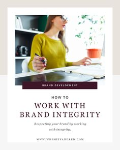 How to work with brand integrity to build an honest small business.