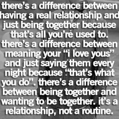 It's a relationship. Not a routine.