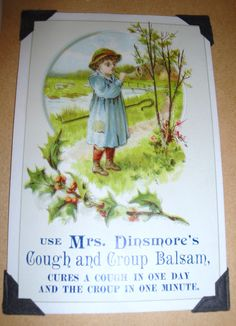 Vintage trade card. Cough syrup~Cures a cough in one day and the croup in one minute. Hmmm....