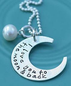 """""""I love you to the moon and back"""" necklace from The Vintage Pearl (www.thevintagepearl.com). This simple yet elegant moon necklace is hand-cut and hand-stamped with a heartfelt message. The vintage pearl charm (the line's signature) completes the look."""