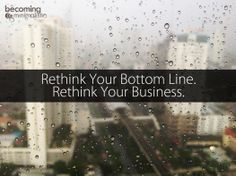 Rethink Your Bottom Line. Rethink Your Business.