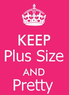 Keep Plus Size and Pretty
