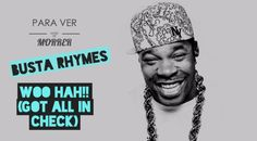 0285. Busta Rhymes - Woo Hah!! (Got All in Check) - 1001 Videoclips