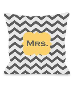 Take a look at this Mimosa & Gray 'Mrs.' Chevron Pillow by OneBellaCasa on #zulily today!  $32.99