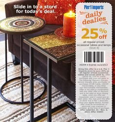 https://twitter.com/PierOne_Coupons. Pier One Imports Dialy Deals. Slide in to a store for today's Deal. 25% OFF Alll Regular Priced occasional Lamps, Tables. http://on.fb.me/1aOBIyD
