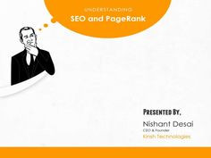 understanding-seo-and-page-rank by Nishant Desai via Slideshare
