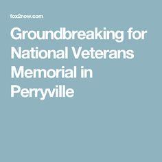 Groundbreaking for National Veterans Memorial in Perryville