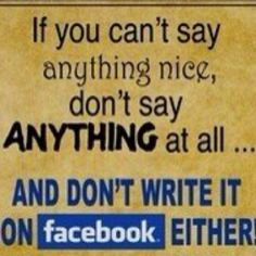 I get so annoyed when people post nasty, negative things on FB.