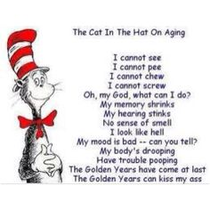 Dr Seuss Quotes On Aging. QuotesGram by Dr. Seuss, The Words, Funny 50th Birthday Quotes, Birthday Humorous, I Cannot Sleep, Me Quotes, Funny Quotes, Funny Poems, Career Quotes