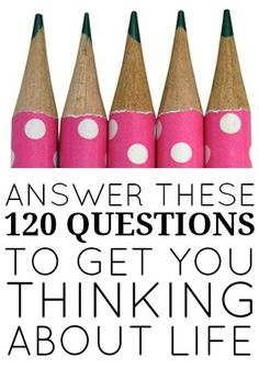 120 questions to get you thinking about life. {I answered most of these myself, but they could be very good for character development.}