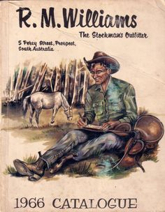 """""""The cover page of this 1966 RM Williams catalogue looks like a kids adventure book. Nothing like the wankerous lifestyle brand it's become today"""" Vintage Advertisements, Vintage Ads, Vintage Posters, Famous Advertisements, Vintage Stuff, Vintage Signs, Australian Vintage, Australian Quotes, Australian Beer"""