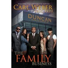 The Family Business-Currently reading.  In the past I haven't been able to get into Carl Weber's books but this one is a page turner!