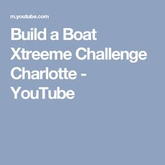 Xtreeme Challenge Team Building Center on the water with The Build a Boat Program. Design, Build, Set Sail, Capture A Flag and Shoot Targets. Charlotte North Carolina, Team Building, Acre, Challenges, Boat, Youtube, Dinghy, Mornings, Boats