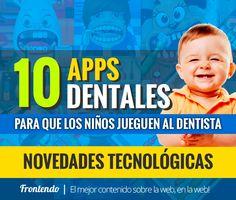 10 Aplicaciones Dentales para que los niños jueguen al Dentista | Frontendo