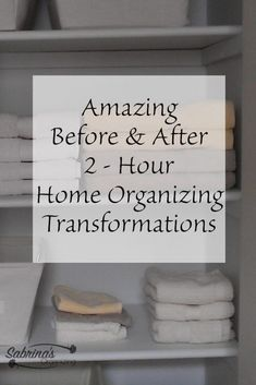 Amazing Before and After Organizing Transformations - it only takes 2 hours to do a DIY organizing project. Check out these transformation.