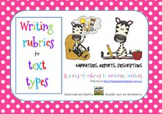 Writing Rubrics for Text Types - This Writing Rubrics for Text Types pack continues on from my first pack Writing Rubrics for Recounts. The three text types are - Narrative - Description - Reports