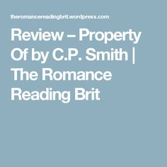 Review – Property Of  by C.P. Smith | The Romance Reading Brit