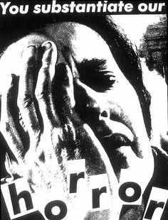 You Substantiate Our Horror - Barbara Kruger - 1983 Barbara Kruger, Piero Manzoni, Illustration Sketches, Illustrations, Conceptual Art, Horror, Artist, Prints, Photographers