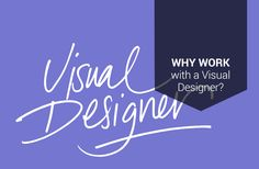 Why work with a Visual Designer?