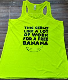 This Seems Like A Lot Of Work For A Free Banana Shirt - Running Shirt - Funny Workout Tank Top