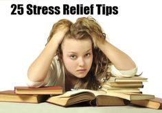 25 Stress Relief Tips - Let the stress go and live happier