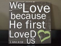 Loved to Love. Uplifting Thoughts, Spiritual Thoughts, Bible Verses About Life, 1 John 4 19, Bible Verse Canvas, He First Loved Us, Words With Friends, How He Loves Us, Love My Husband