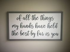 *This nursery sign reads, of all the things my hands have held the best by far is you. It is perfect for your baby nursery decor or to be given as a gift for any special occasion such as baby shower, new arrival, or baby adoption. *This sign measures 30 X Nursery Wood Sign, Nursery Signs, Room Signs, Baby Girl Nursery Decor, Baby Bedroom, Baby Boy Nurseries, Nursery Décor, Nursery Ideas, Room Ideas