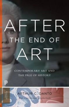 After the End of Art: Contemporary Art and the Pale of Hi...