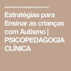 18 best cursos 17 images on pinterest mental health clocks and estratgias para ensinar as crianas com autismo psicopedagogia clnica fandeluxe Image collections