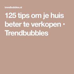 125 tips om je huis beter te verkopen • Trendbubbles