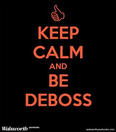 Keep Calm and Be Deboss