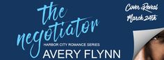 Reese's Reviews: Cover Reveal for THE NEGOTIATOR by Avery Flynn