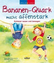 Bananen-Quark macht affenstark: Schlauer essen und bewegen