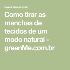 Como tirar as manchas de tecidos de um modo natural - greenMe.com.br