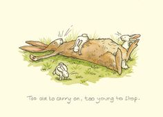 M97  TOO OLD TO CARRY ON....TOO YOUNG TO STOP - a Two Bad Mice card by Anita Jeram