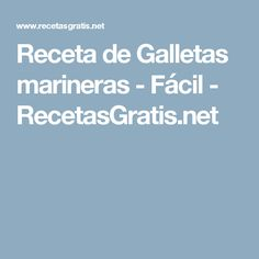 Receta de Galletas marineras - Fácil - RecetasGratis.net