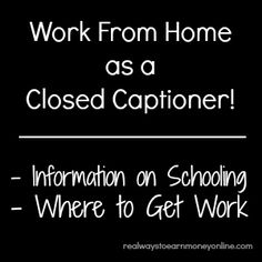 Information on closed captioning jobs from home -- where to get schooling AND where to find work when you're ready!