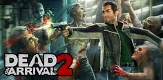 Dead on Arrival 2 v1.0.4 [Mod Money] APK Free Download - Free Android Games And Applications