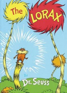 Our vintage version speaks of Lake Erie. I could read this in my sleep we've been through it so many times. Not at all a bad thing. http://seuss.wikia.com/wiki/The_Lorax# Book-lorax.jpg