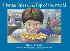 Tibetan Tales from the Top of The World by Naomi C Rose