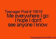 And then I see them anyways...
