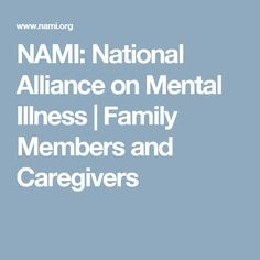 NAMI: National Alliance on Mental Illness | Family Members and Caregivers