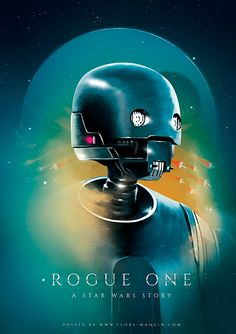 Rogue One: A Star Wars Story by Flore Maquin