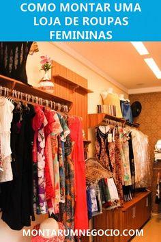 32907127c Veja como montar uma loja de roupas femininas! São dicas para ganhar  dinheiro e ter